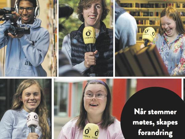 Fotocollage av reportarar på jobb for TV Bra, ein nett-tv-kanal av og for utviklingshemma. Tre jenter og ein gut med mikrofon, og ein annan gut som held eit kamera. Nedst i høgre hjørne er det eit felt der det står Når stemmer møtes, skapes forandring.