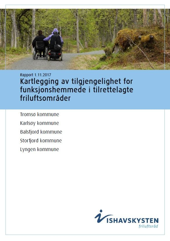 Rapport 1.11.2017: Kartlegging av tilgjengelighet for funksjonshemmede i tilrettelagte friluftsområder.